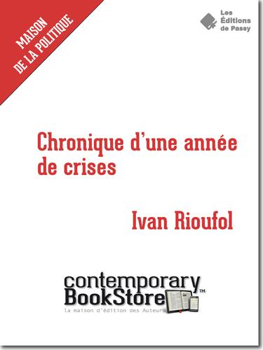 Chroniques d'une année de crises – Ivan Rioufol