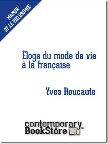 Éloge du mode de vie à la française- French Way of Life