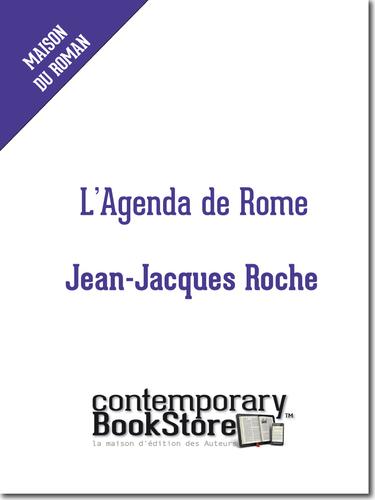 L'Agenda de Rome. Jean-Jacques Roche