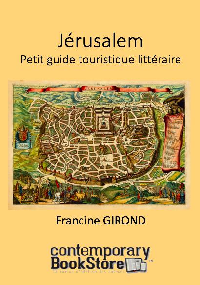 Jérusalem : Petit guide touristique littéraire