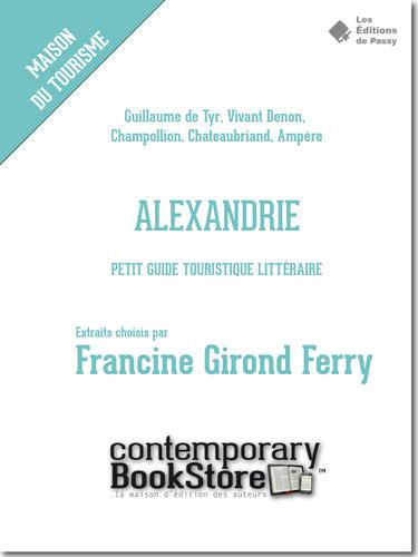 Alexandrie: Petit guide touristique littéraire